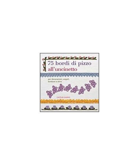 In questo libro troverete una raccolta varia di 75 modelli di bordi  all uncinetto 6348a3fc9e8a